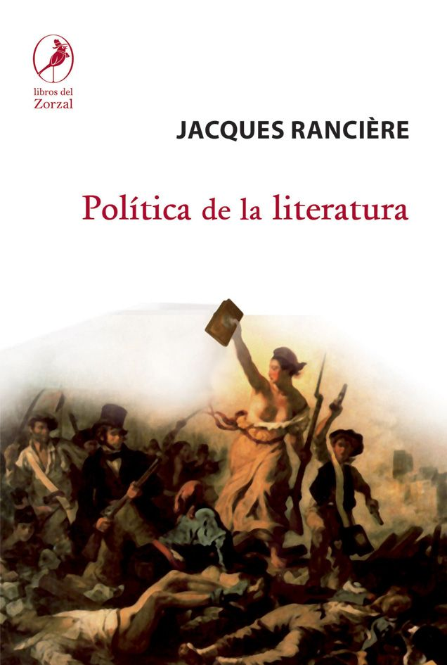 Jacques Rancière, Política de la literatura, Libros del Zorzal