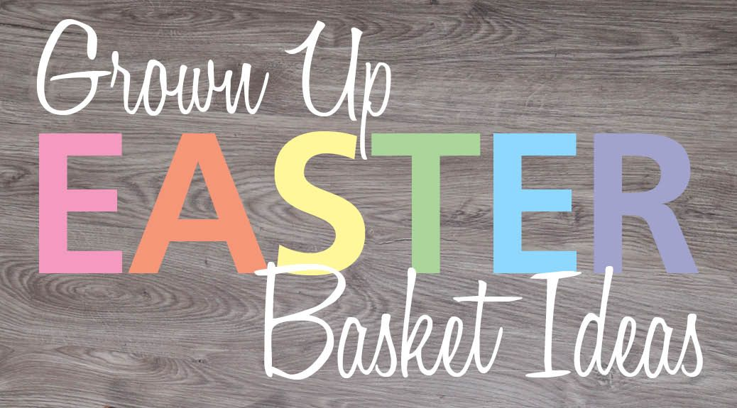 5 adult easter basket ideas that youll want for yourself easter 5 adult easter basket ideas that youll want for yourself negle Choice Image