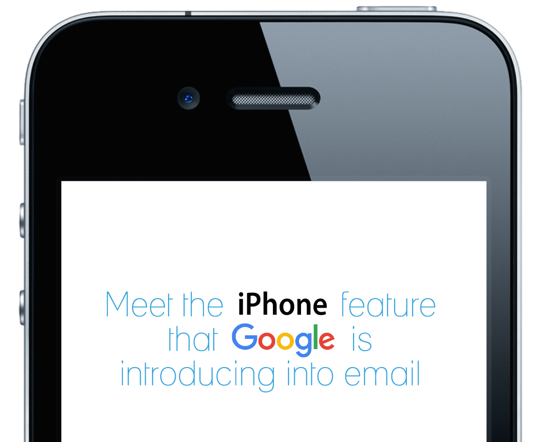 Meet The iPhone Feature That Google is Adding into Email