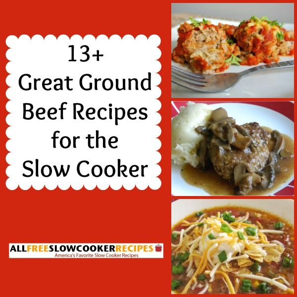 Great Ground Beef Recipes 13 Slow Cooker Ground Beef Recipes Free Ecookbook Slow Cooker Ground Beef Beef Recipes Slow Cooker Recipes Beef
