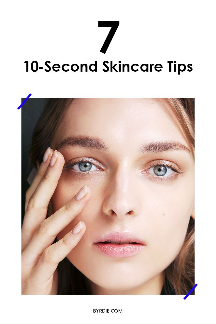 10-Second Skincare Tips Every Lazy Girl Should Know