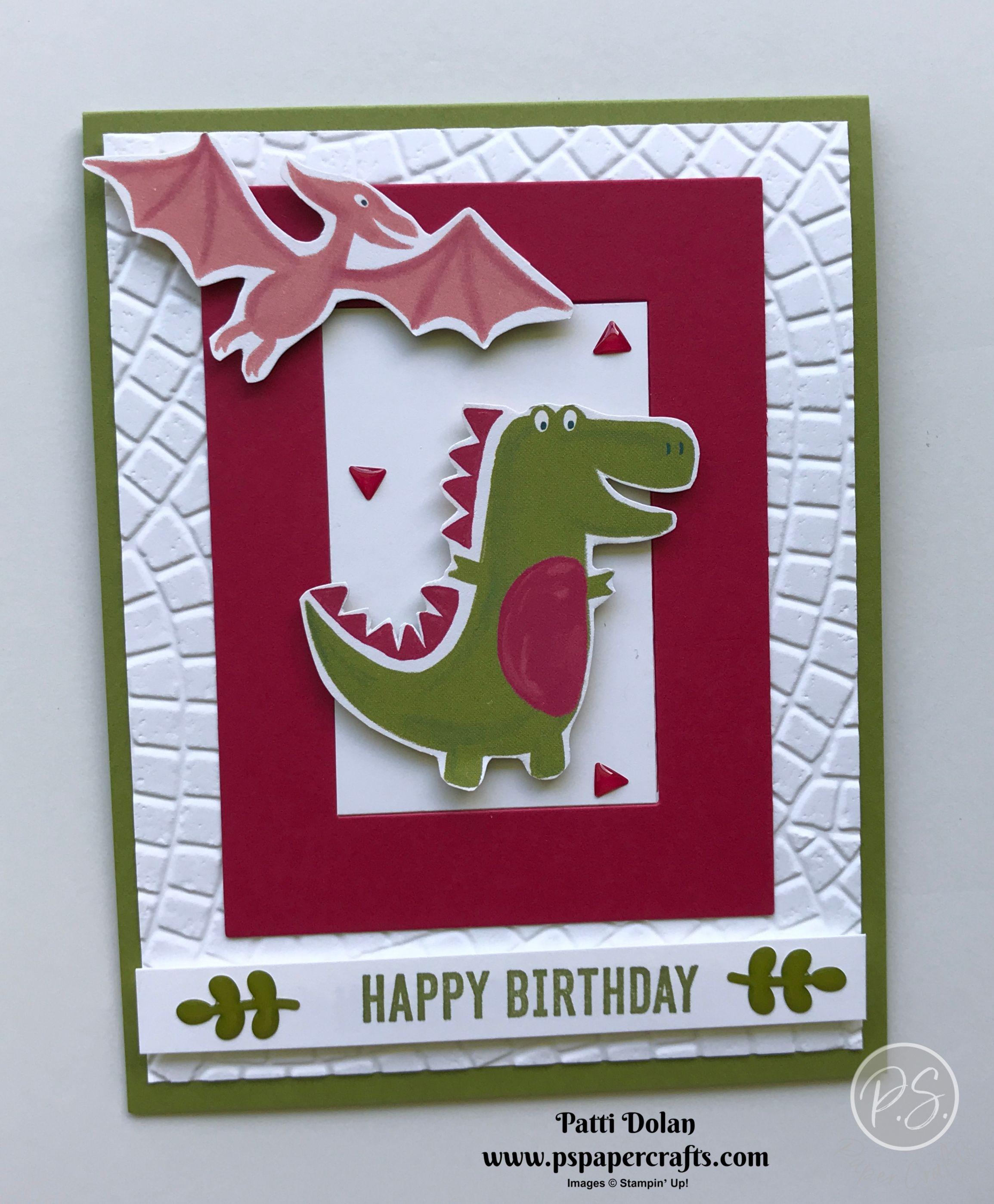Kid S Dinosaur Birthday Card P S Paper Crafts Birthday Cards Diy Stampin Up Birthday Cards Kids Birthday Cards