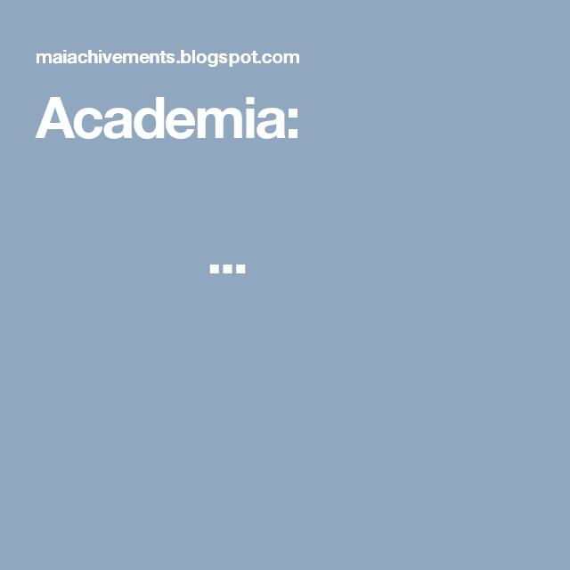 Academia:  ...