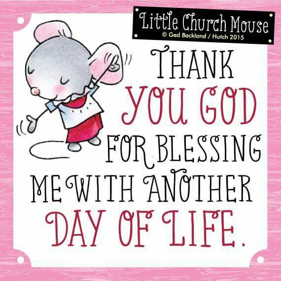 Another Day Of Life Quotes: Thank You God For Blessing Me With Another Day Of Life