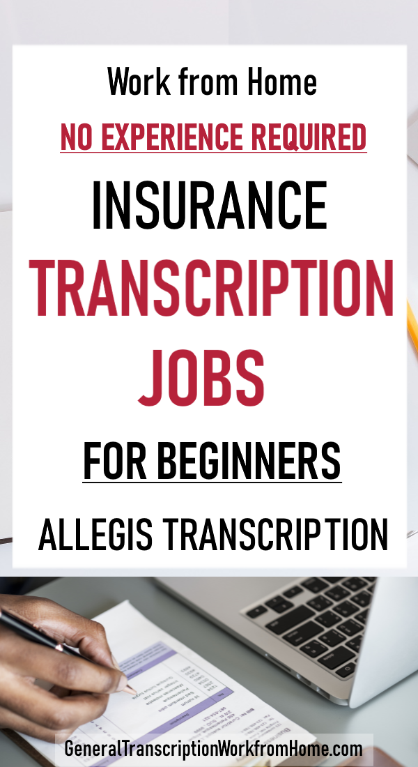 Insurance Transcription Jobs With Allegis Transcription Jobs