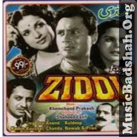 Ziddi 1948 Bollywood Hindi Movie Mp3 Songs Download In 2020 Mp3 Song Mp3 Song Download Hindi Movies