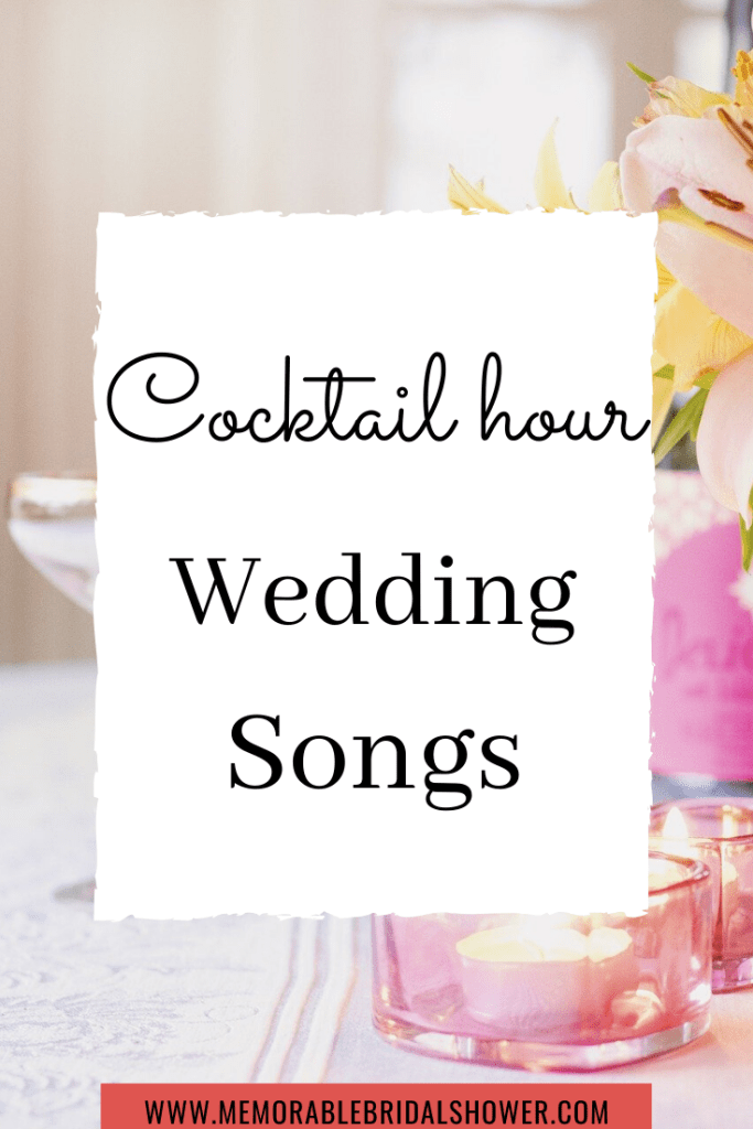 Ultimate List Of Wedding Songs Wedding Music List For Every Part Of Ceremony And Reception Memorable Bridal Shower In 2020 Wedding Cocktail Hour Music Wedding Song List Wedding Songs