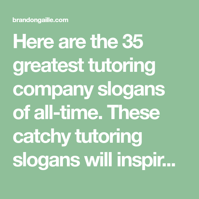 35 Good Catchy Tutoring Company Slogans