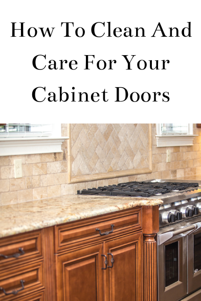 How To Clean And Care For Your Cabinet Doors | Clean ...