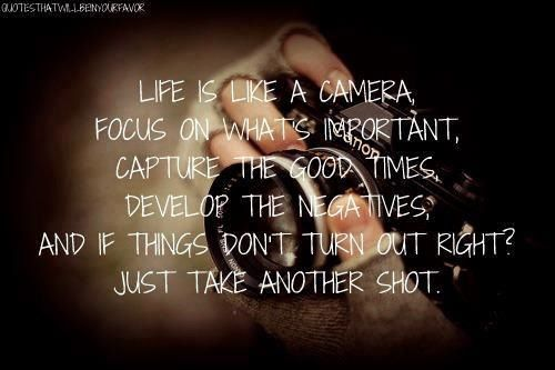Life is like a camera Quotes and daily sayings