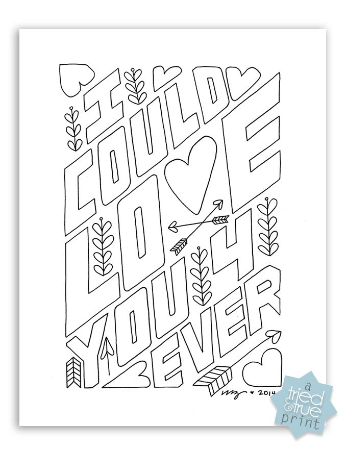 Love You Forever Free Coloring Page Tried True Valentine Coloring Pages Love Coloring Pages Words Coloring Book