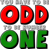 You Have To Be Odd To Be Number One Funny T-Shirt tees nerd geek humor sayings quotes