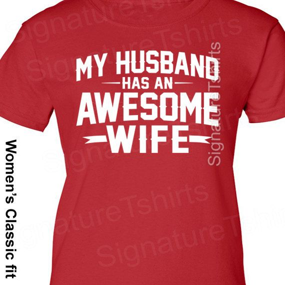 Wife Gift My Husband has an Awesome Wife Women s T-shirt shirt Valentine s  Day Gift Wife Gift Funny a0fd92adbb