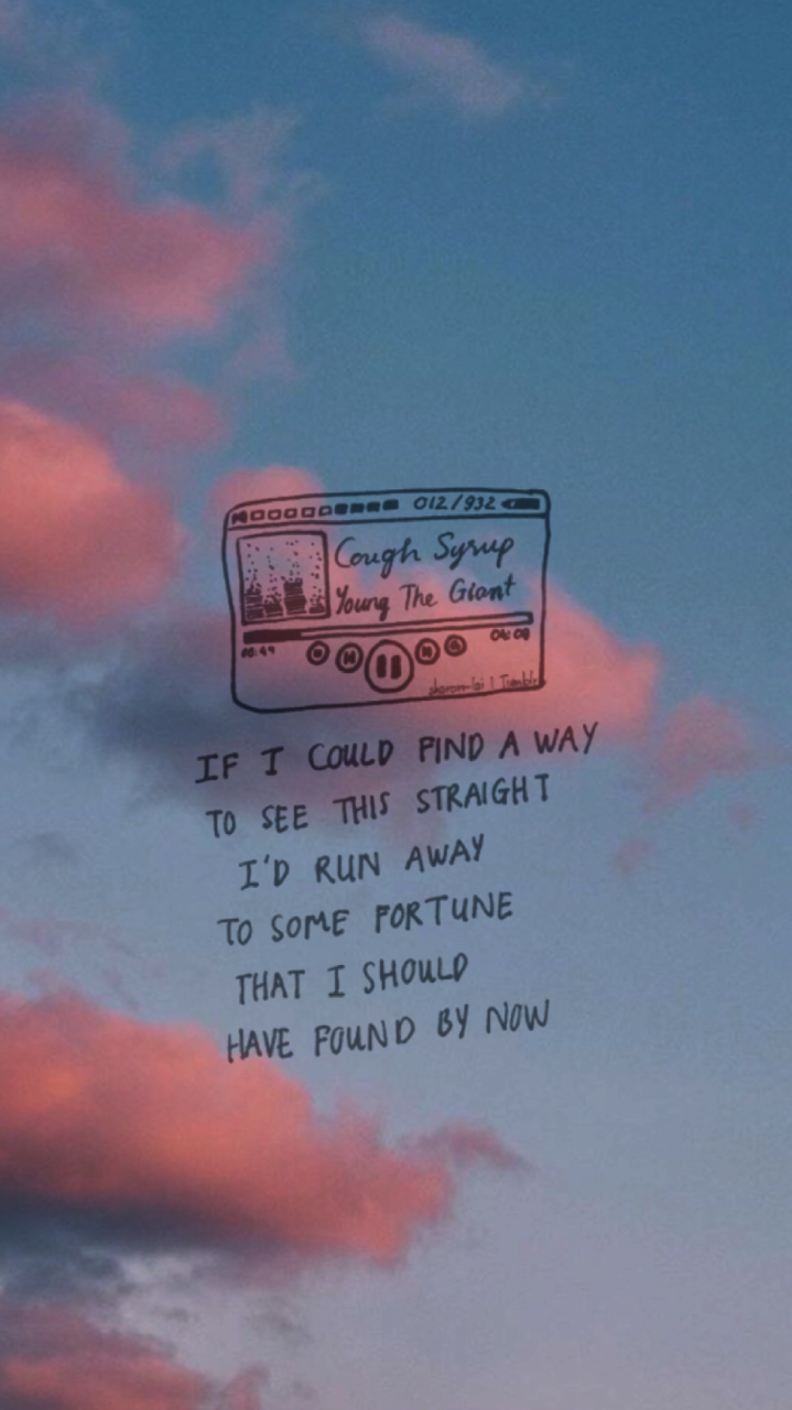 young the giant -cough syrup  #lyrics #lockscreens