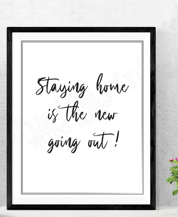 Staying Home is the New Going Out - Funny Quote - Printable ...