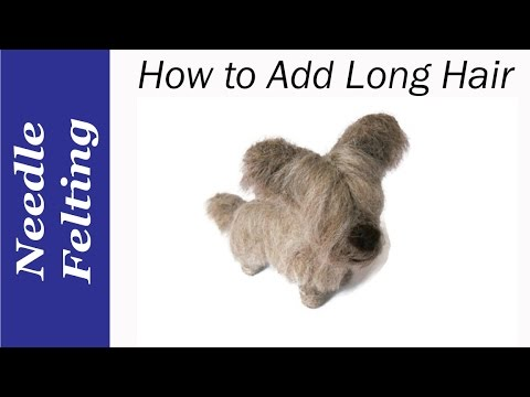 Needle Felting Tips. How To Needle Felt Long Hair