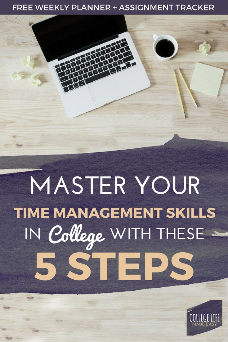 Master Your Time Management Skills in College in 5 Steps | Time ...