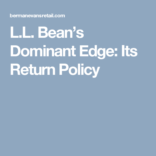 Ll Beans Dominant Edge Its Return Policy Digitalonline