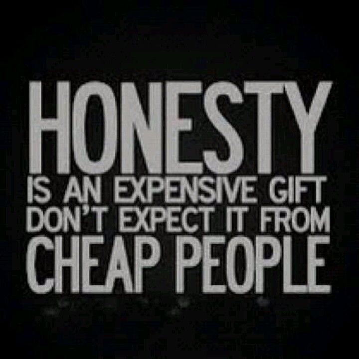 This is what I think about honesty!!!