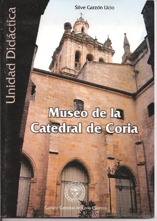 MUSEO DE LA CATEDRAL DE CORIA. UNIDAD DIDACTICA. 60 PAG.