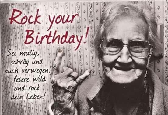 Rock Your Birthday Spruche Geburtstag Lustig Spruche Zum