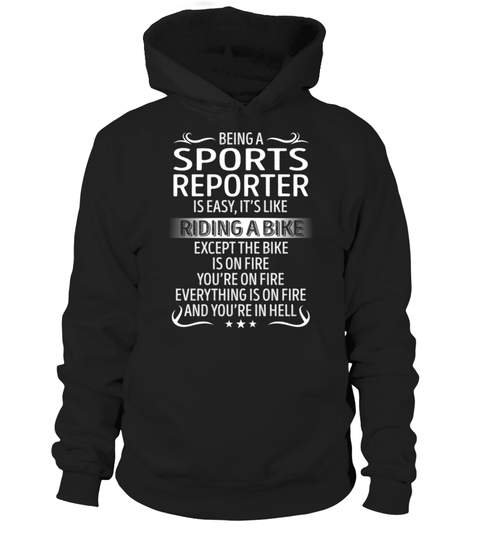 """# Sports Reporter - Like Riding a Bike .    Being a Sports Reporter Like Riding a Bike Special Offer, not available anywhere else!Available in a variety of styles and colorsBuy yours now before it is too late! Secured payment via Visa / Mastercard / Amex / PayPal / iDeal How to place an order  Choose the model from the drop-down menu Click on """"Buy it now"""" Choose the size and the quantity Add your delivery address and bank details And that's it!"""