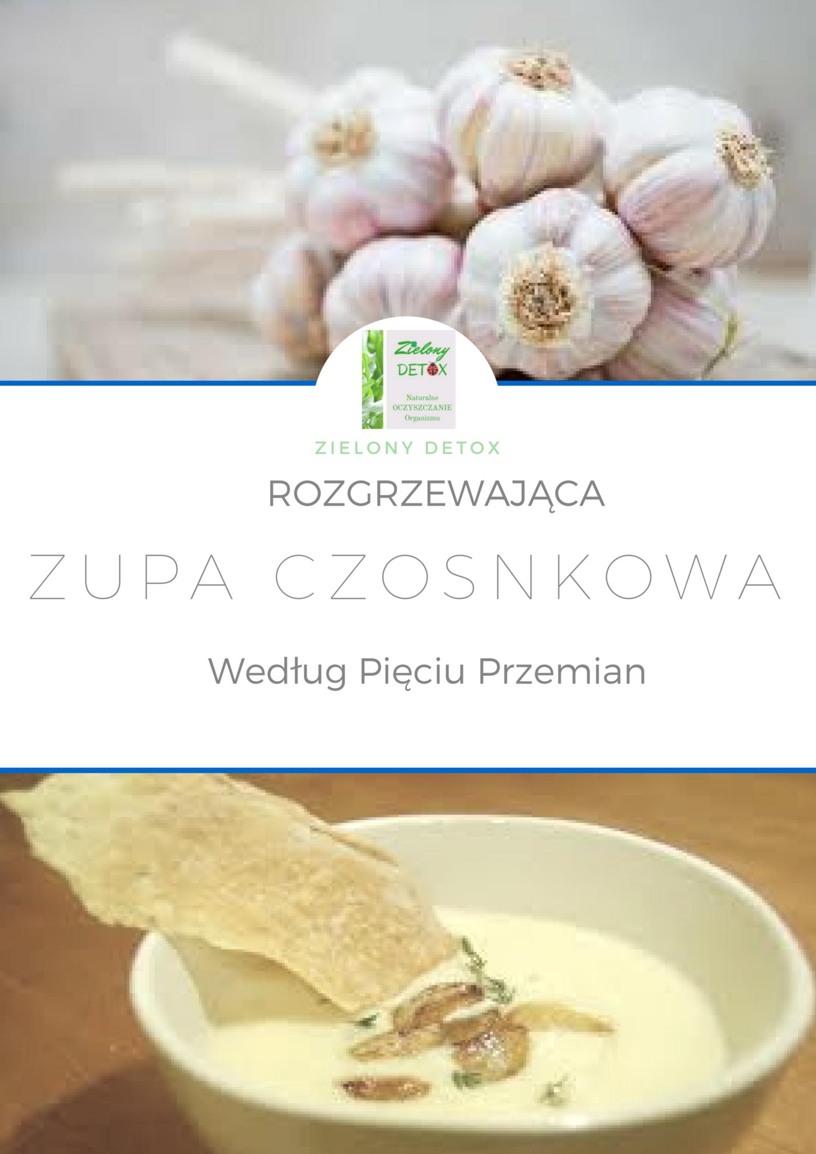 Zupa Czosnkowa Wedlug Pieciu Przemian Rozgrzewa I Chroni Przed Infekcjami Detox Food Gluten Free Recipies Vegan Recipes