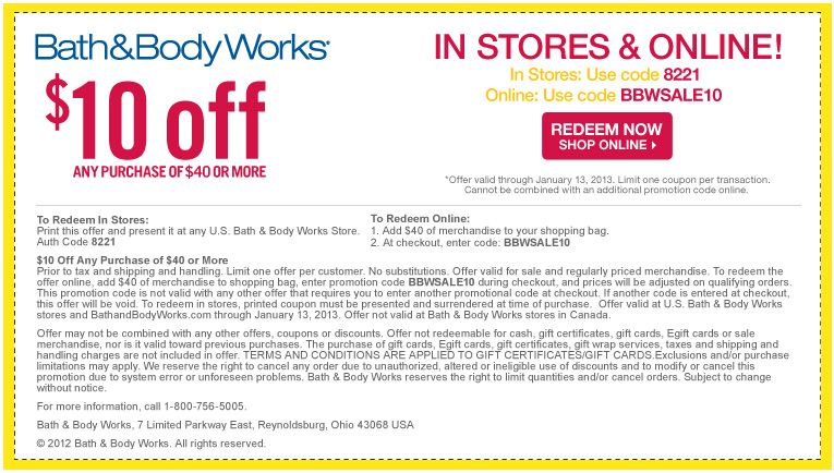 Bath & Body Works Semi Annual Sale! Save an additional 10 dollars off any purchase of 40 or more. Valid thru 1/13/13