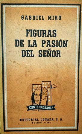 Figuras De La Pasión Del Señor Gabriel Miró Buenos Aires Losada Imp 1959