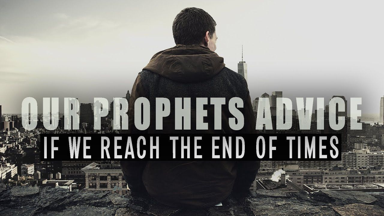 What To Do During The End Times About Islam End Of Times Learn Islam Islamic Teachings