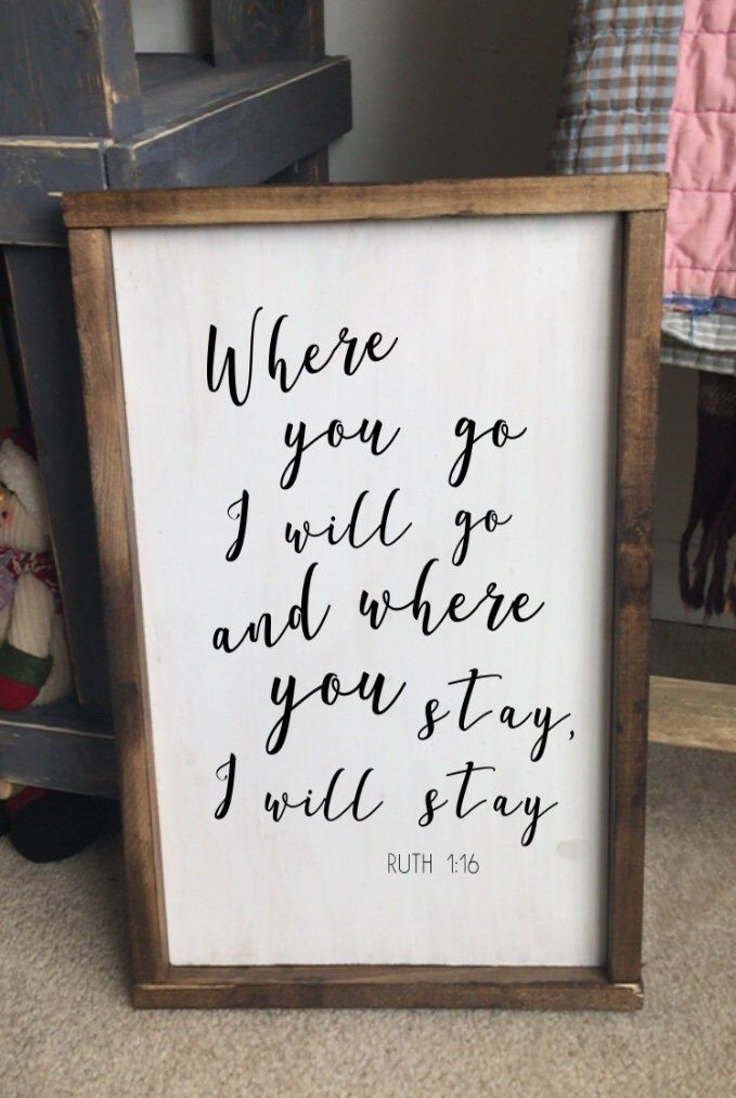 Photo of Where You Go I Will Go Where You Stay I Will Stay | Where You Go I Will Go Sign | Ruth 1 16 Bedroom Sign | signs with quotes