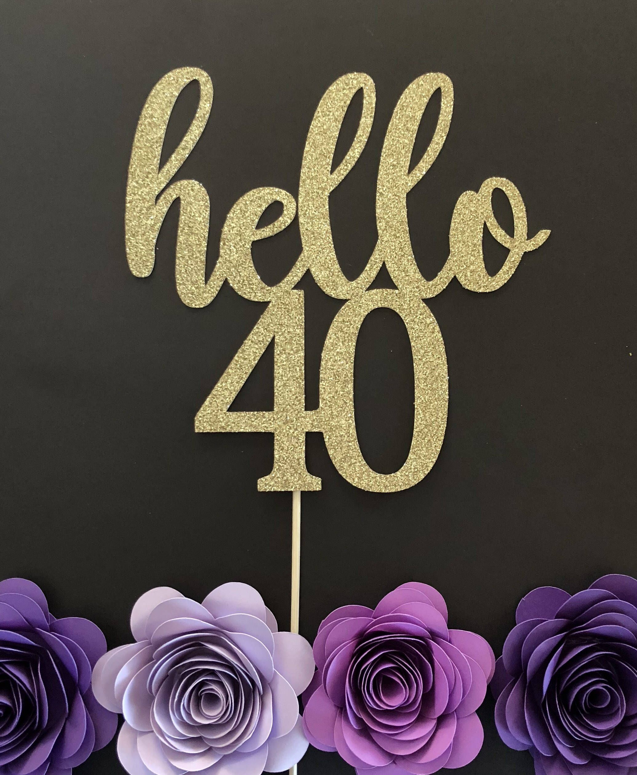 Hello 40 Cake Topper 40th Birthday Cake Topper Party Centerpiece