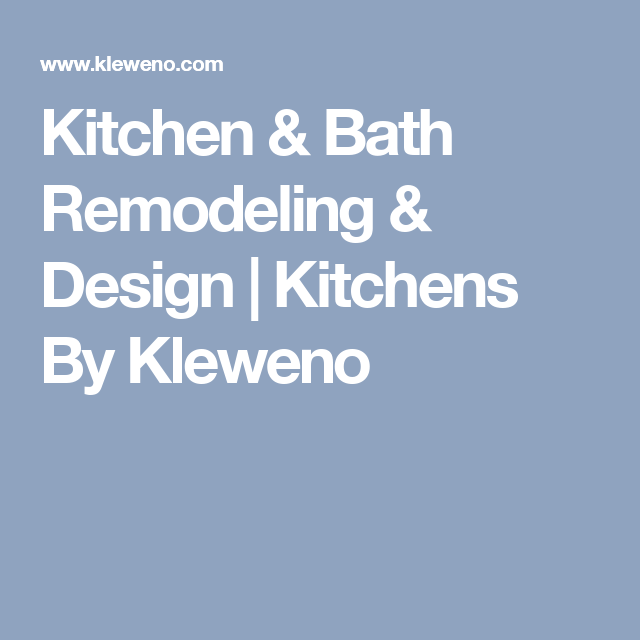 Kitchen U0026 Bath Remodeling U0026 Design   Kitchens By Kleweno