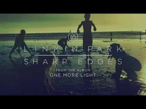 Linkin Park Sharp Edges The New Album One More Light Out Now Get Vinyl And Album Bundles At Http Lprk Co Lpoml Do Linkin Park Linkin Park Chester Park