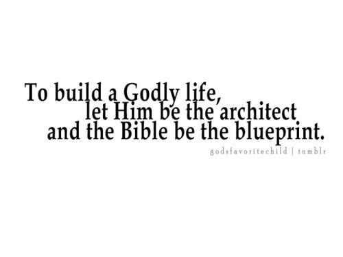 To Build A Godly Life Godly Life Quotes To Live By Amazing Inspirational Quotes