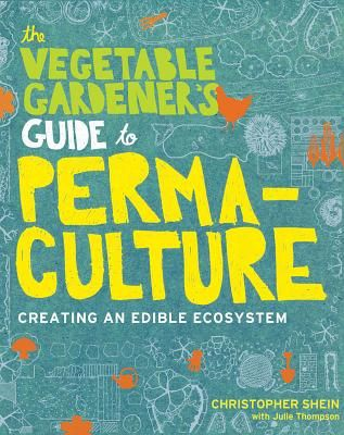 a58dff8d2473cb133413fad4c03bd649 - The Vegetable Gardener's Guide To Permaculture