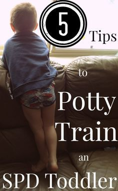 5 Tips to Potty Train a Toddler with Sensory Processing Disorder #spd #pottytraining