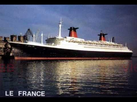 Michel Sardou Le FRANCE Beautiful Music Vidoes Pinterest - Cruise ship songs