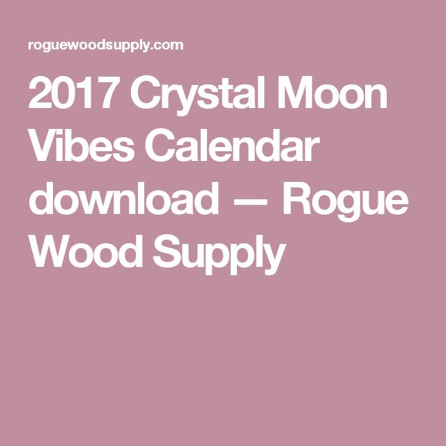2017 Crystal Moon Vibes Calendar download — Rogue Wood Supply