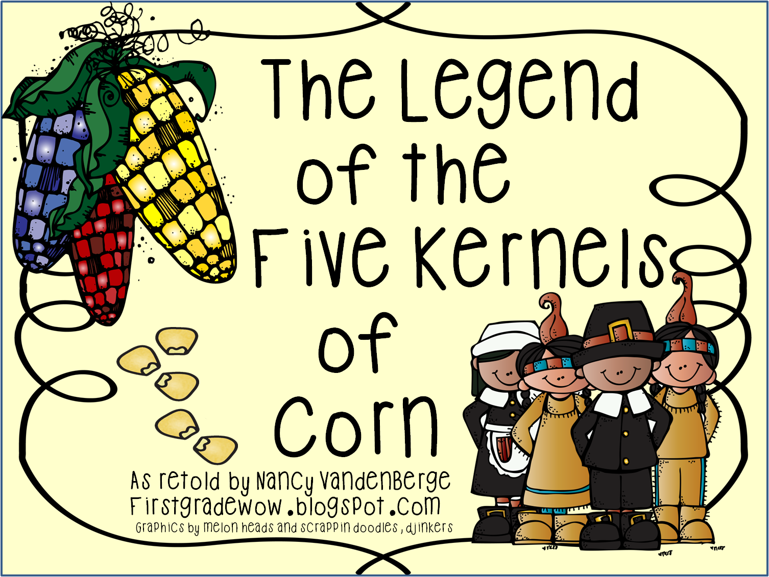 The Legend Of The Five Kernels Of Corn First Grade Wow