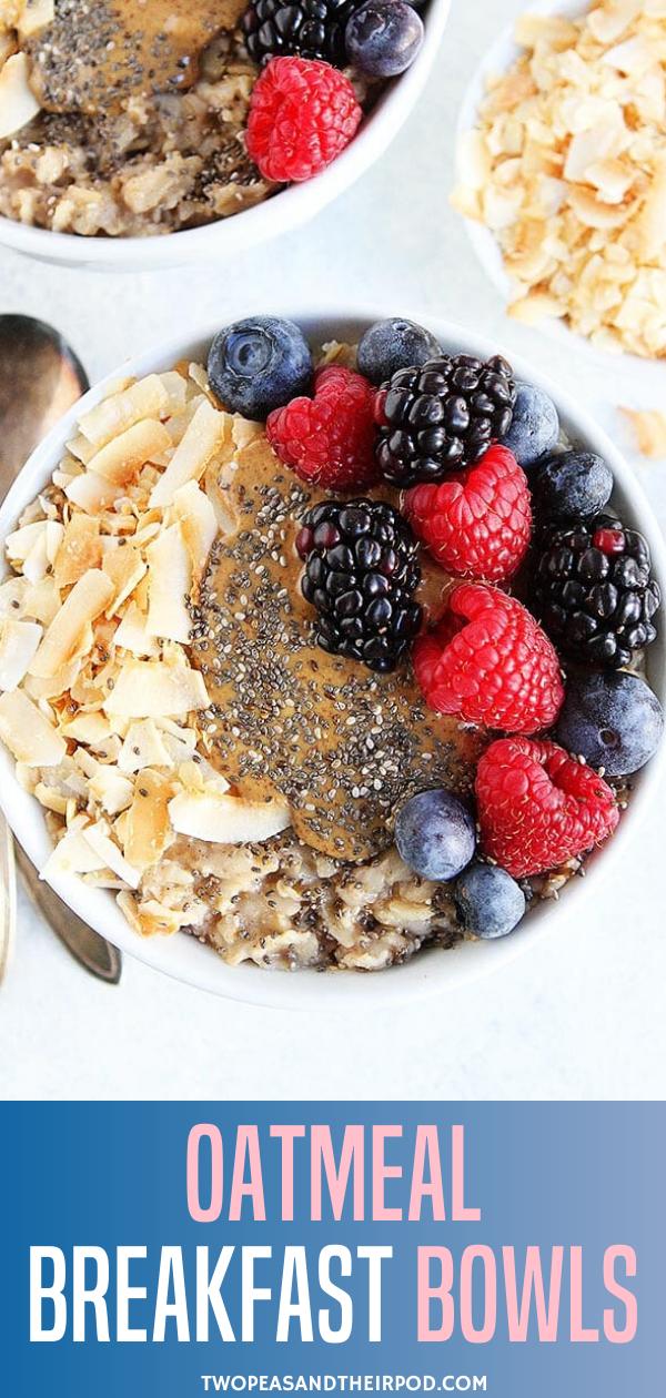 Oatmeal Breakfast Bowls In 2020 Breakfast Bowls Perfect Oatmeal Recipe Food