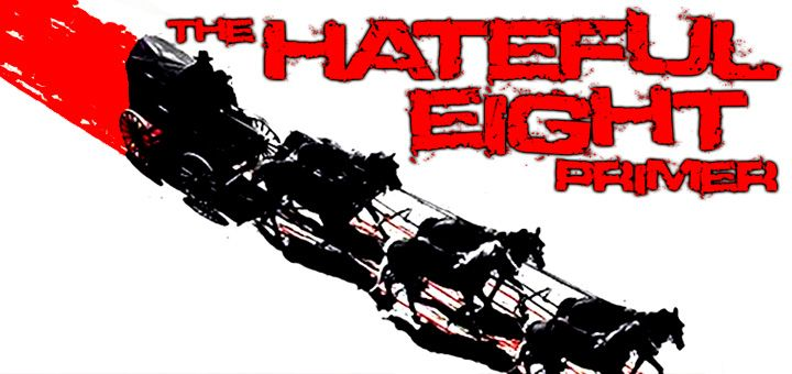 The Hateful Eight Primer