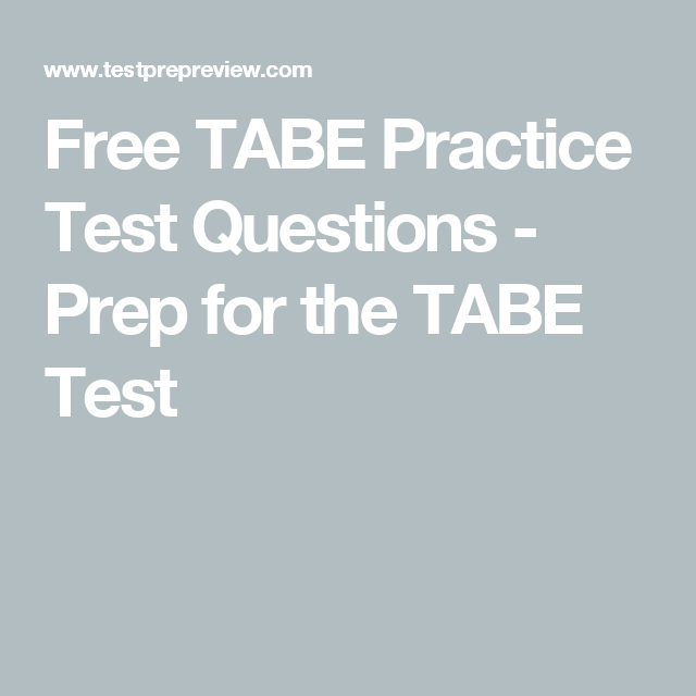 Free Tabe Practice Test Questions Prep For The Tabe Test School