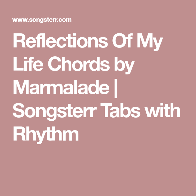 Reflections Of My Life Chords by Marmalade | Songsterr Tabs with ...