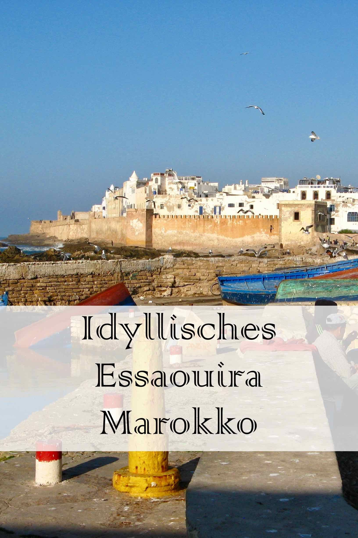 Essaouira In Marokko Marokko Reisen Marokko Marokko Urlaub