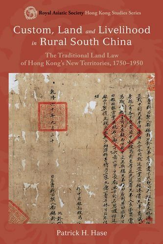 Custom, Land, and Livelihood in Rural South China: The Traditional Land Law of Hong Kong's New Territories, 1750--1950 (Royal Asiatic Society Hong Kong Studies Series) null,http://www.amazon.com/dp/9888139088/ref=cm_sw_r_pi_dp_pAo1rb1FHYQ4S1SP