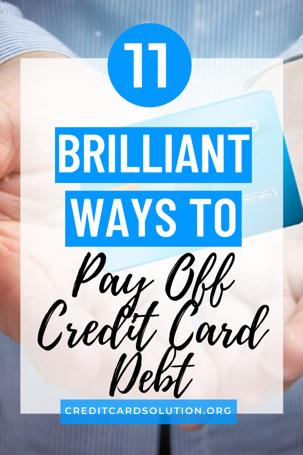 11 Brilliant Ways Paying Off Your Dreaded Credit Card Debt In 2020 Credit Card Application Business Credit Cards Rewards Credit Cards
