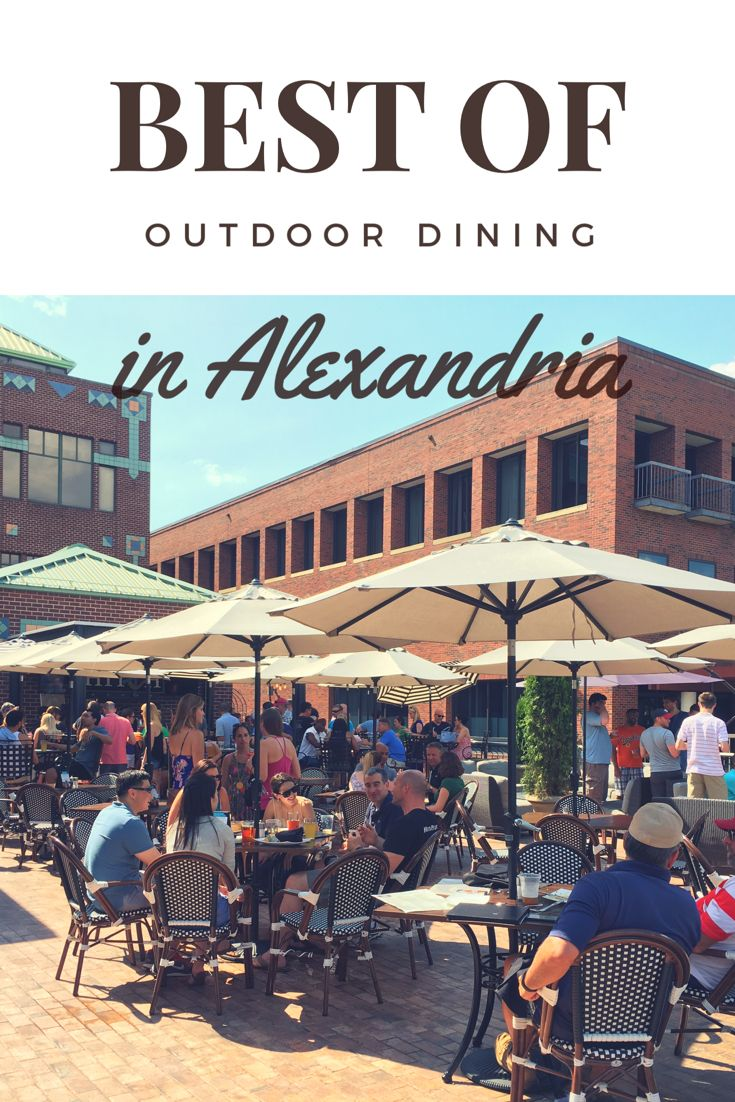 Best Outdoor Dining In Alexandria Va Food Drink Virginia