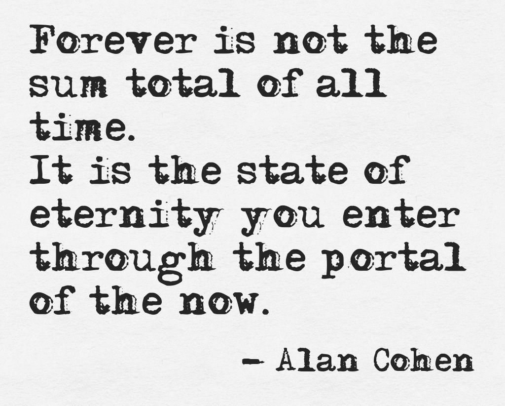 Forever Eternity Alan Cohen Spiritual Quotes Quotes