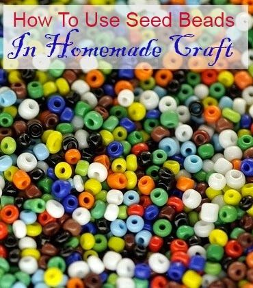 How to Use Seed Beads in Homemade craft